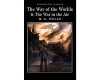 Wells H.: The War of the Worlds & The War in the Air