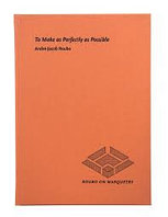 Книга *To Make as Perfectly as Possible: Roubo on Marquetry*