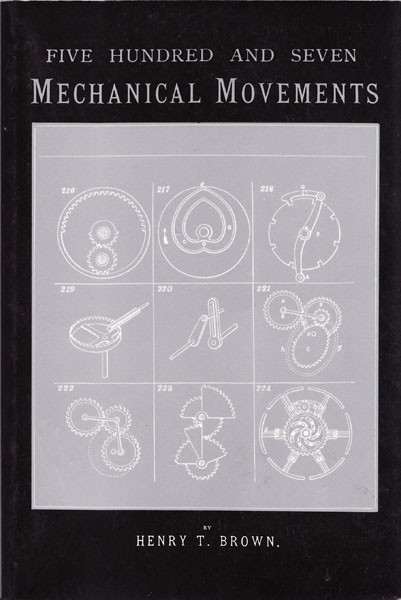Книга *Five Hundred and Seven Mechanical Movements*, Henry T. Brown