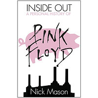 Mason: Inside Out: A Personal History of Pink Floyd 770654