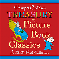 Harper Collins Treasury of Picture Book Classics: A Child's First Collection 888957