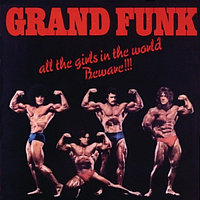 Grand Funk All The Girls In The World Beware!!! LP (б/у) 890363