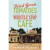 Flagg F.: Fried Green Tomatoes At The Whistle Stop Cafe 485664