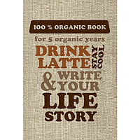 DRINK LATTE & WRITE YOUR LIFE STORY (мешковина) 812349