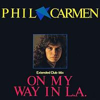 Carmen Phil On My Way In L.A. (Extended Club•Mix) single LP (б/у) 910378