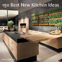 150 Best New Kitchen Ideas