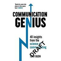 Communication Genius: 40 Insights from the Science of Communicating