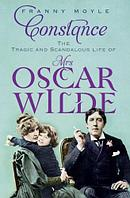 Constance:The Tragic and Scandalous Life of Mrs Oscar Wilde