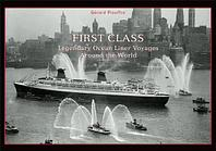 First Class: Legendary Ocean Liner Voyages Around the World