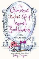 Glamorous (Double) Life of Isabel Bookbinder, The