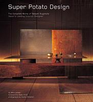 Super Potato Design:The Complete Works Of Takashi Sugimoto: Japan's Leading Interior Designer